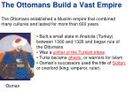 the ottomans build a vast empire