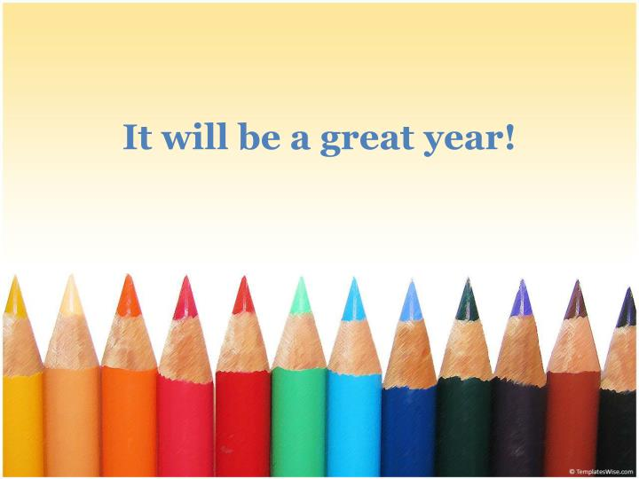 It will be a great year!