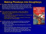 making plowboys into doughboys