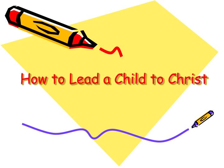 how to lead a child to christ n.