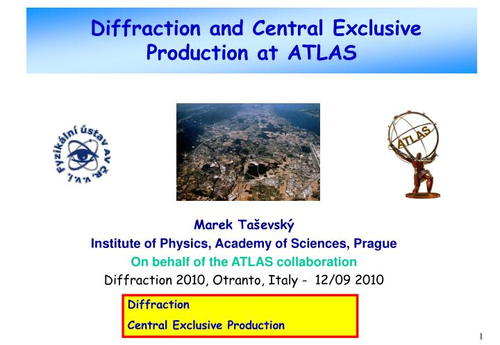 diffraction and central exclusive production at atlas n.