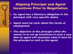 aligning principal and agent incentives prior to negotiation
