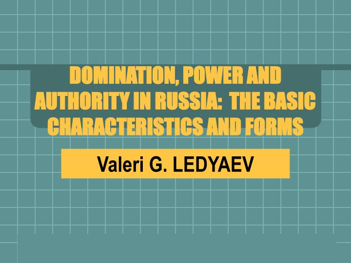 domination power and authority in russia the basic characteristics and forms n.