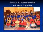 morning devotions with the deaf children