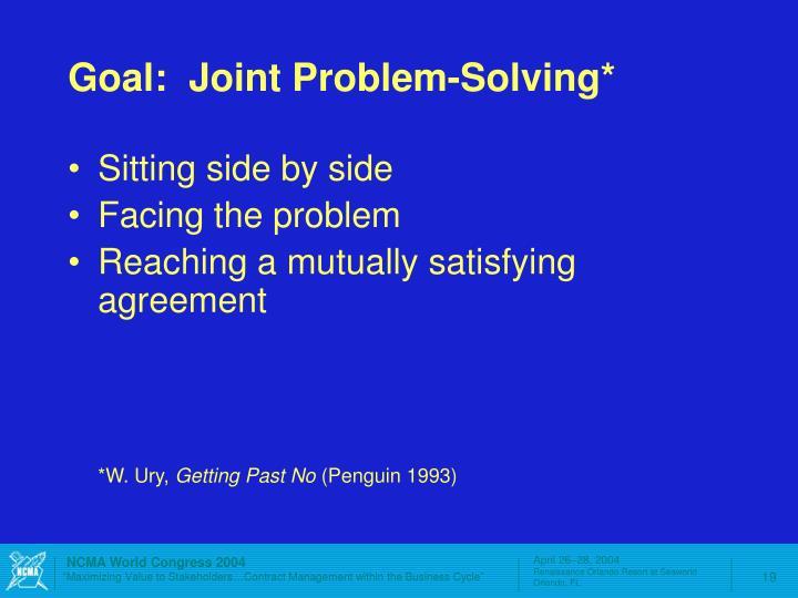 Goal:  Joint Problem-Solving*