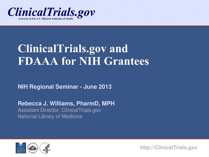 clinicaltrials gov and fdaaa for nih grantees n.