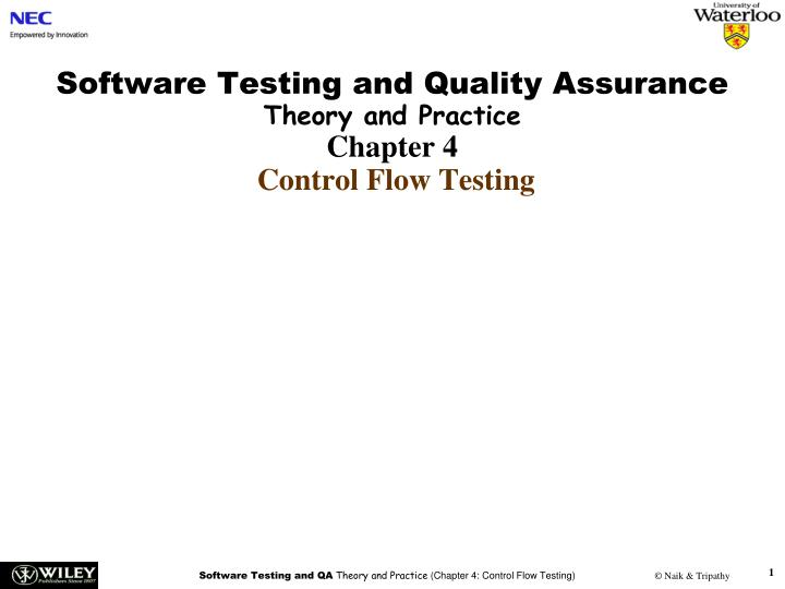 software testing and quality assurance theory and practice chapter 4 control flow testing n.