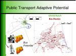 public transport adaptive potential