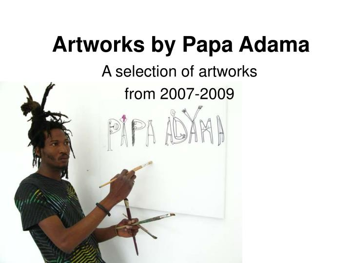 artworks by papa adama n.