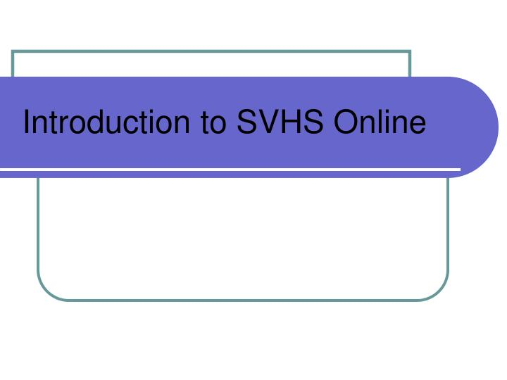 introduction to svhs online n.
