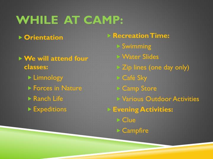While  at Camp: