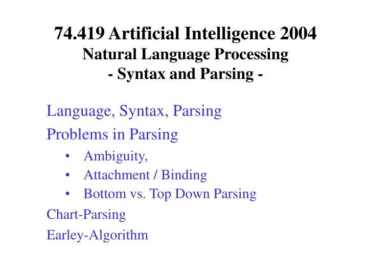 74 419 artificial intelligence 2004 natural language processing syntax and parsing n.