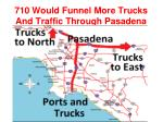 710 would funnel more trucks and traffic through pasadena