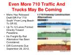 even more 710 traffic and trucks may be coming