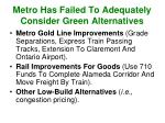 metro has failed to adequately consider green alternatives