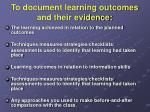 to document learning outcomes and their evidence