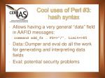 cool uses of perl 3 hash syntax