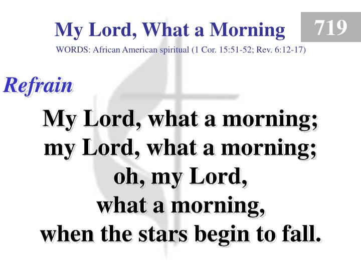 my lord what a morning refrain n.