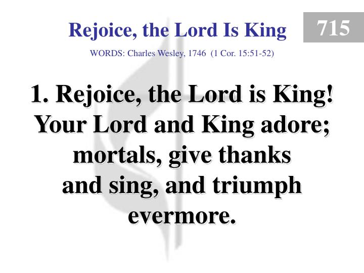 rejoice the lord is king 1 n.