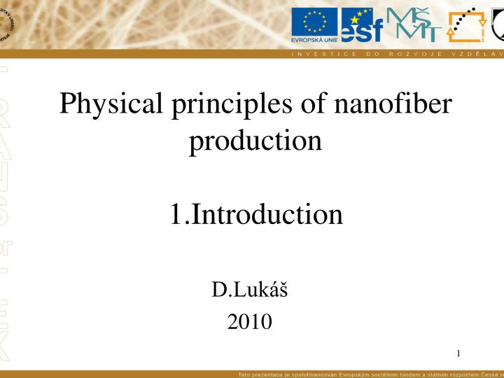 physical principles of nanofiber production 1 introduction n.