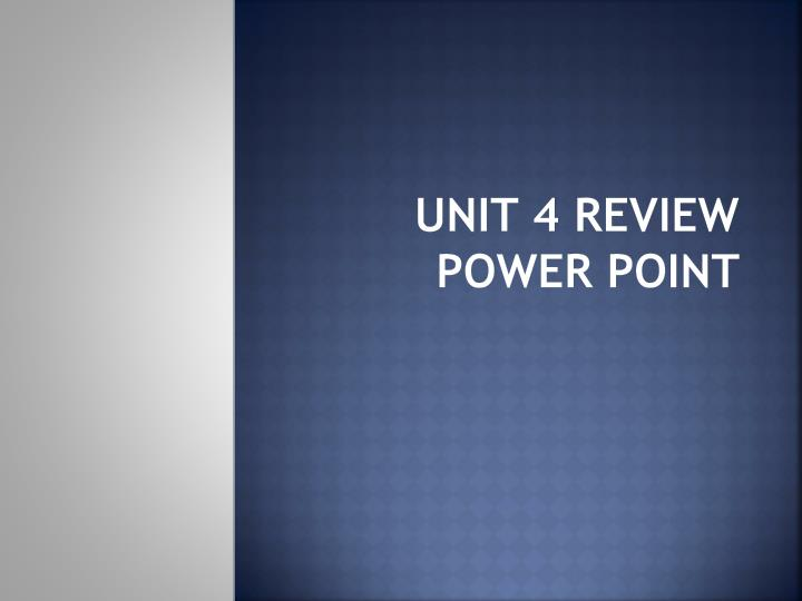unit 4 review power point n.