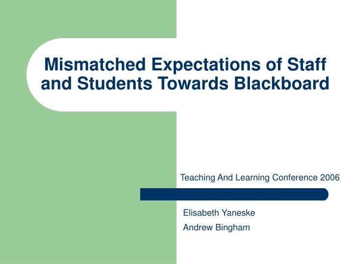 mismatched expectations of staff and students towards blackboard n.