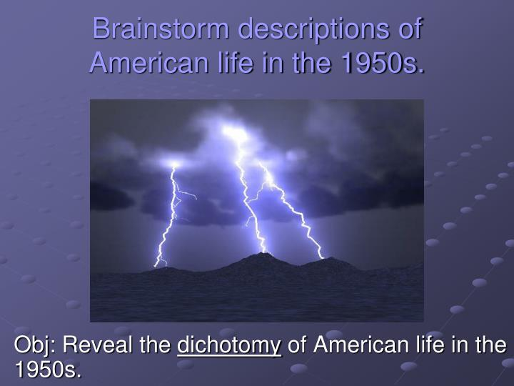 brainstorm descriptions of american life in the 1950s n.