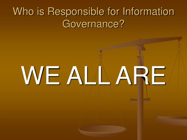 Who is Responsible for Information Governance?