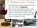 6 weapons used to conquer