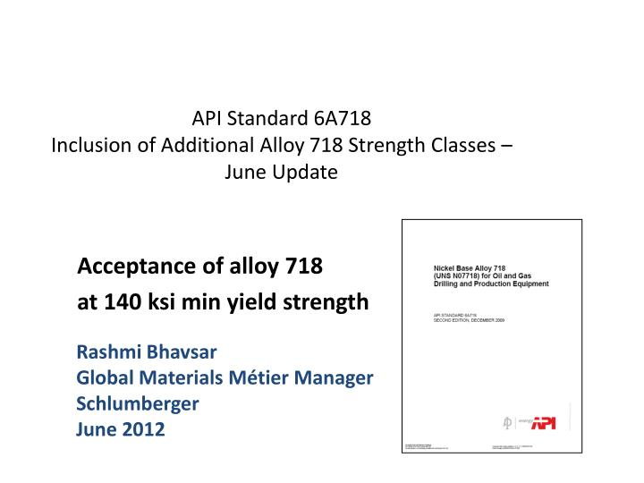 api standard 6a718 inclusion of additional alloy 718 strength classes j une update n.