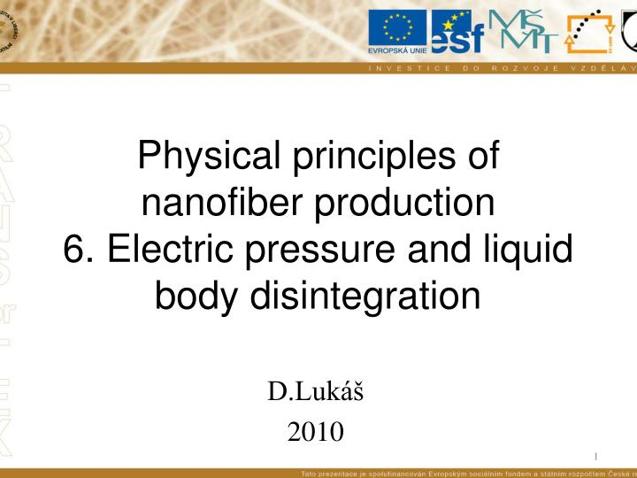 physical principles of nanofiber production 6 electric pressure and liquid body disintegration n.