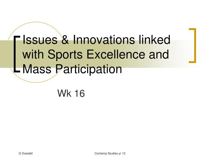 issues innovations linked with sports excellence and mass participation n.