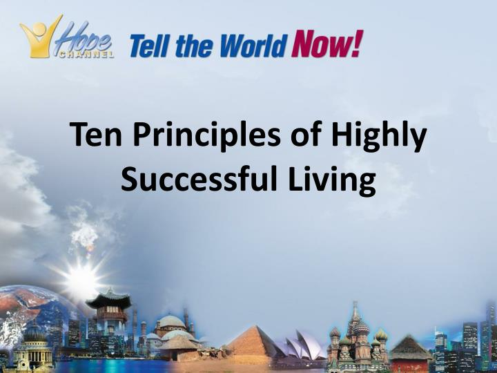 ten principles of highly successful living n.