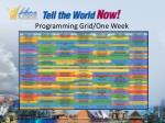 programming grid one week