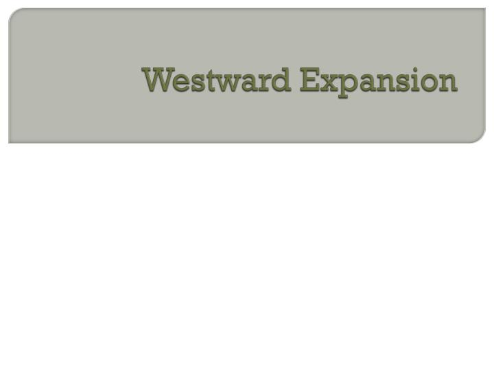 westward expansion n.