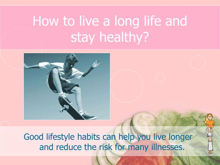 how to live a long life and stay healthy n.