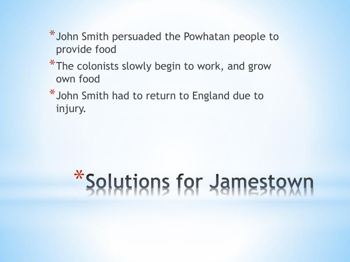 John Smith persuaded the Powhatan people to provide food