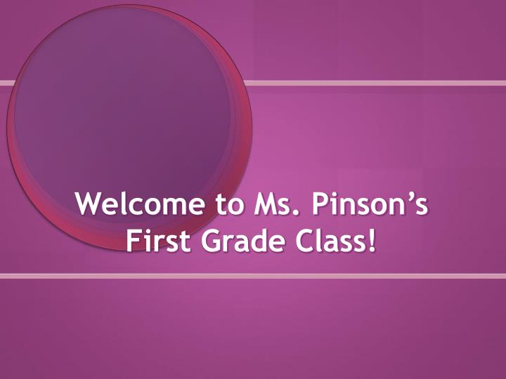 welcome to ms pinson s first grade class n.