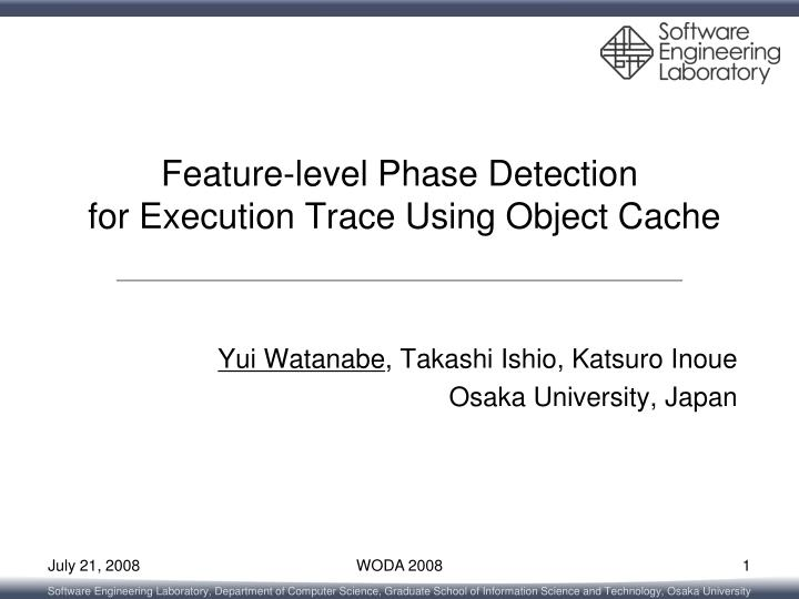 feature level phase detection for execution trace using object cache n.
