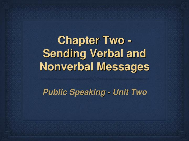 chapter two sending verbal and nonverbal messages n.