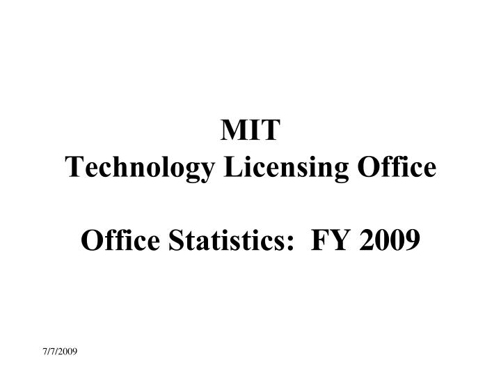 mit technology licensing office office statistics fy 2009 n.