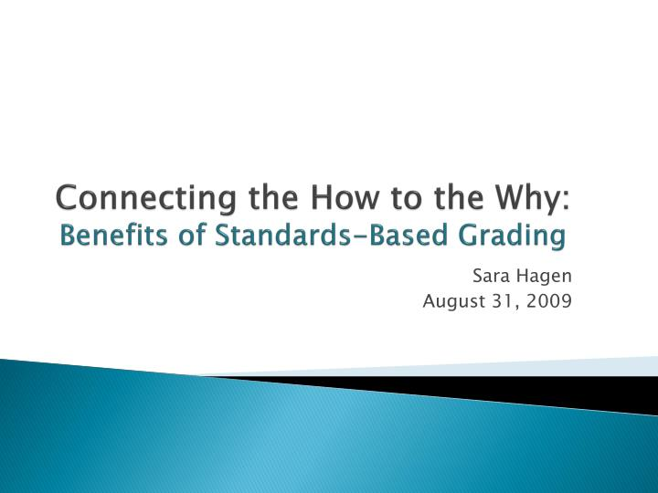 connecting the how to the why benefits of standards based grading n.