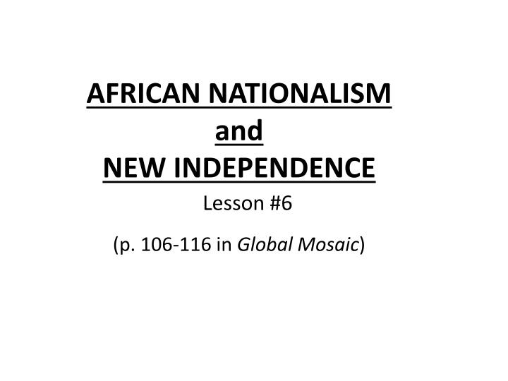 african nationalism and new independence n.
