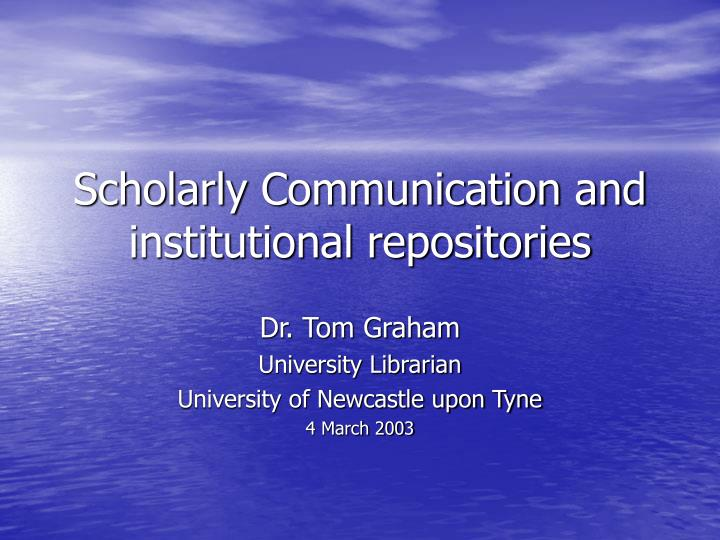 scholarly communication and institutional repositories n.