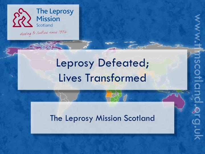 leprosy defeated lives transformed n.