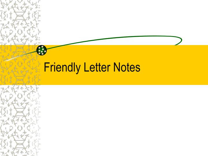friendly letter notes n.