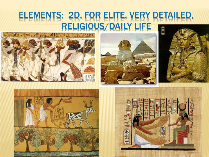 Elements:  2D, For Elite, Very Detailed, religious/daily life