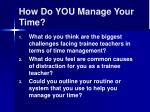 how do you manage your time
