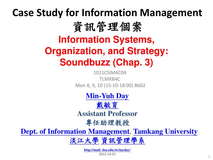 information systems and modern organizations case study Strategic information systems and technologies in modern organizations: 9781522516804: business & management books.