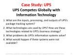 case study ups ups competes globally with information technology